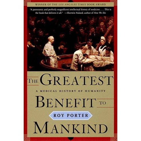 The Greatest Benefit to Mankind - (Norton History of Science) by  Roy Porter (Paperback) - image 1 of 1