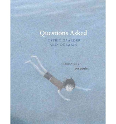 Questions Asked -  by Jostein Gaarder (Hardcover) - image 1 of 1