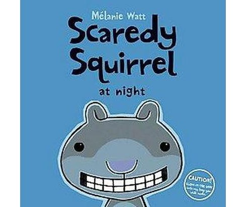 Scaredy Squirrel at Night (Hardcover) (Melanie Watt) - image 1 of 1