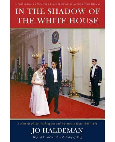 In the Shadow of the White House : A Memoir of the Washington and Watergate Years, 1968-1978 (Hardcover) - image 1 of 1