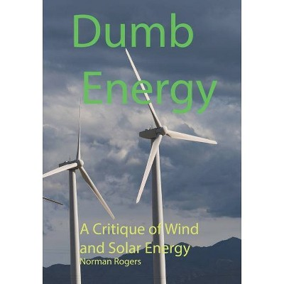 Dumb Energy - by  Norman Rogers (Paperback)