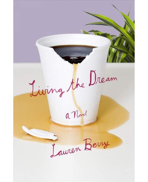 Living the Dream -  by Lauren Berry (Paperback) - image 1 of 1