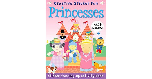 Princesses : Creative Sticker Fun (Paperback) (Susan Martineau) - image 1 of 1