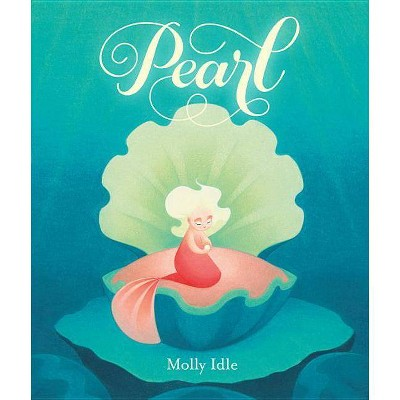 Pearl - by  Molly Idle (Hardcover)