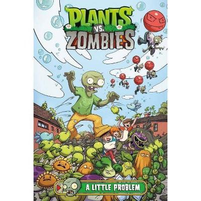 Plants vs. Zombies Volume 14: A Little Problem - by  Paul Tobin (Hardcover)