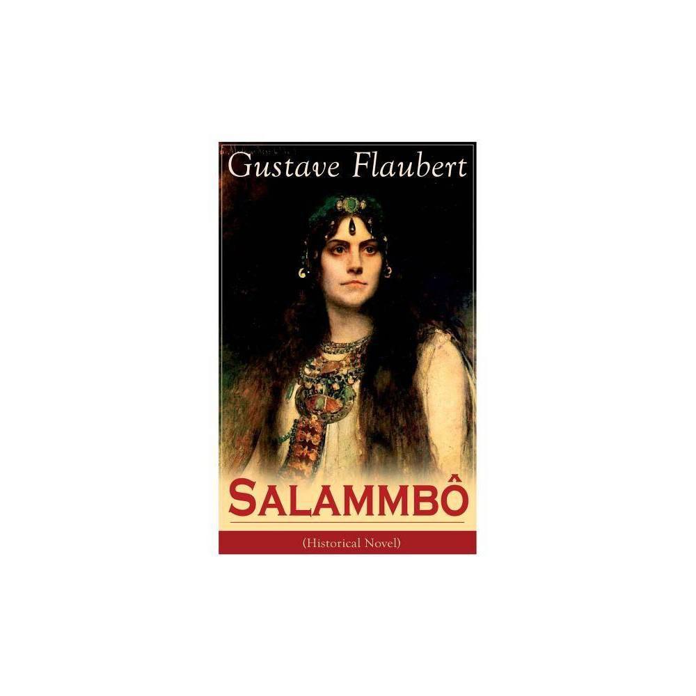 Salammb Historical Novel By Gustave Flaubert Paperback