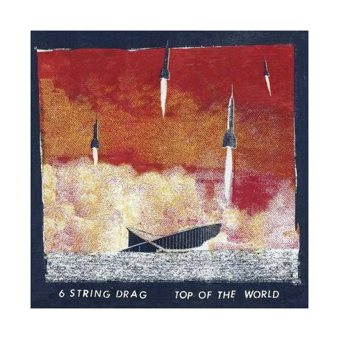 6 String Drag - Top Of The World (CD) - image 1 of 1
