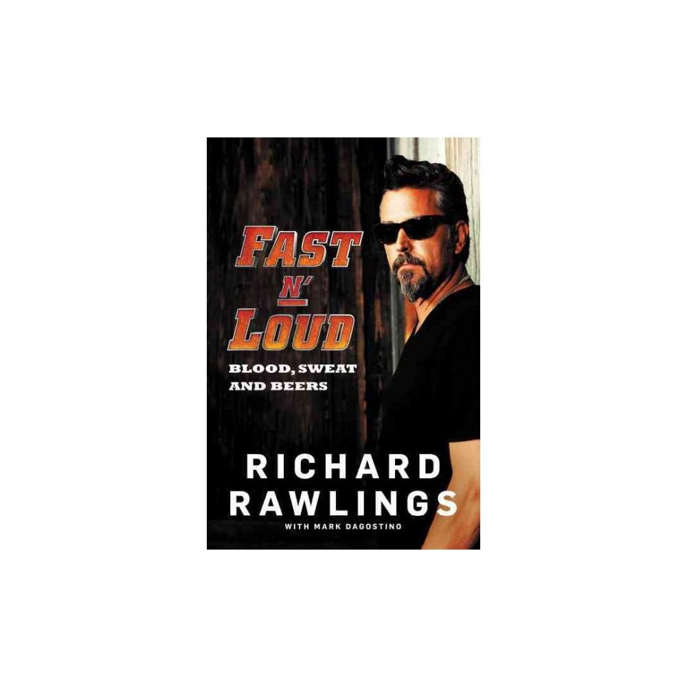 Fast N' Loud : Blood, Sweat and Beers (Reprint) (Paperback) (Richard Rawlings) Fast N' Loud : Blood, Sweat and Beers (Reprint) (Paperback) (Richard Rawlings)