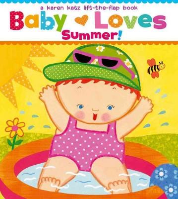 Baby Loves Summer! (Board)by Karen Katz