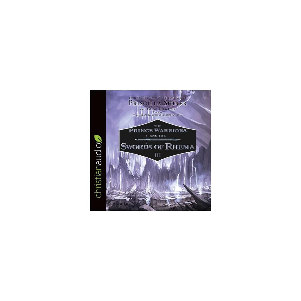 Prince Warriors and the Swords of Rhema Iii (Unabridged) (CD/Spoken Word) (Priscilla Shirer)