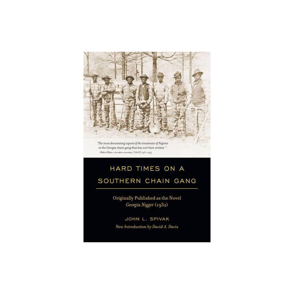 Hard Times On A Southern Chain Gang Southern Classics By John L Spivak Paperback