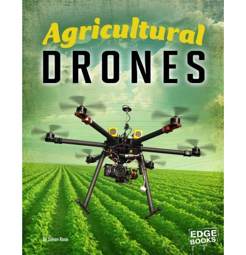 Agricultural Drones (Paperback) (Simon Rose) - image 1 of 1