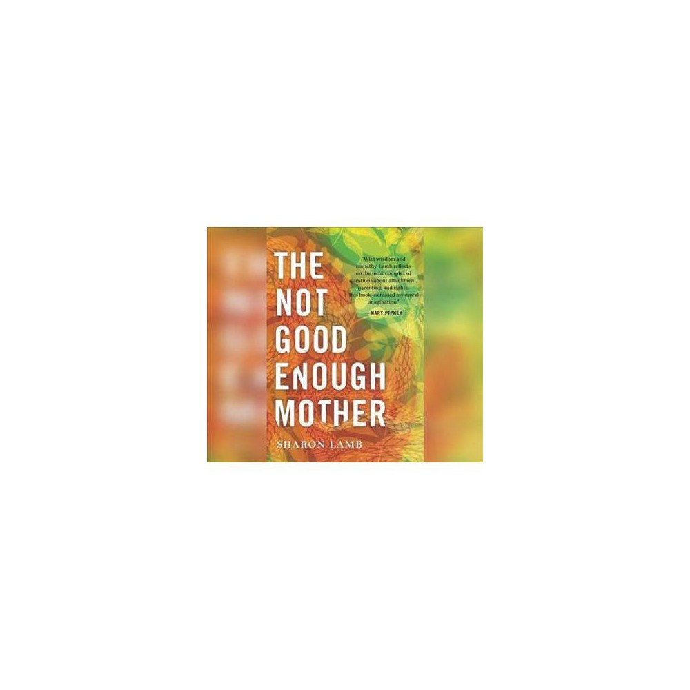 The Not Good Enough Mother - by Sharron Lamb (CD)