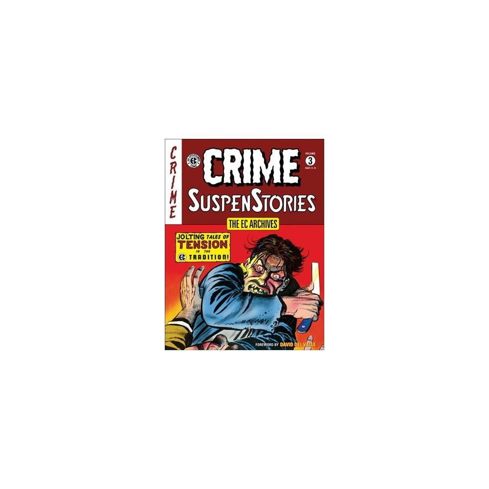 EC Archives Crime Suspenstories 3 : Issues 13-18 (Hardcover) (Al Feldstein & Johnny Craig & Bill Gaines)
