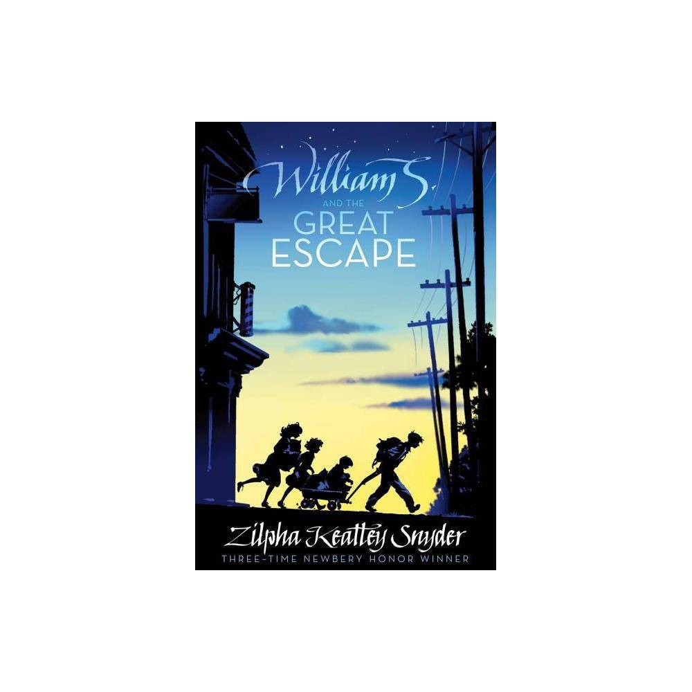 William S And The Great Escape By Zilpha Keatley Snyder Paperback