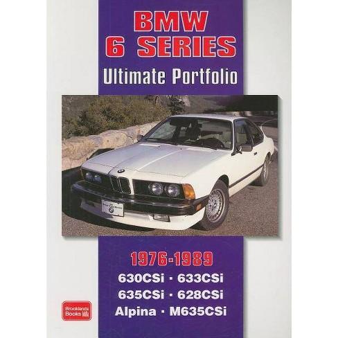BMW 6 Series 1976-1989 -Ultimate Portfolio - by  R M Clarke (Paperback) - image 1 of 1