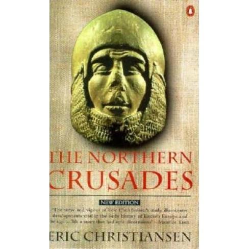 The Northern Crusades - 2 Edition by  Eric Christiansen (Paperback) - image 1 of 1