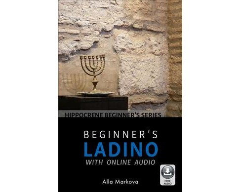 Beginner's Ladino With Online Audio -  (Hippocrene Beginner's) by Alla Markova (Paperback) - image 1 of 1