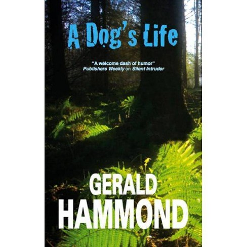 A Dog's Life - by  Gerald Hammond (Hardcover) - image 1 of 1