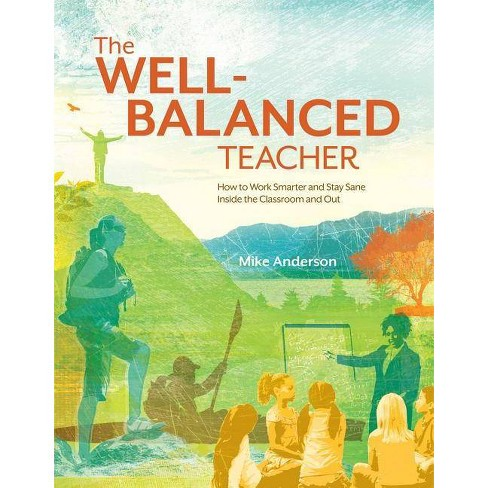 The Well-Balanced Teacher - by  Mike Anderson (Paperback) - image 1 of 1