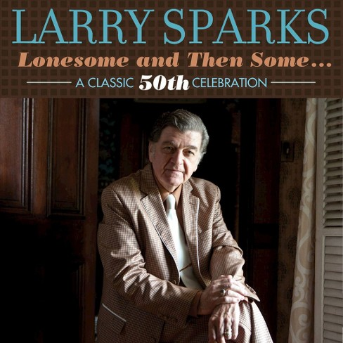 Larry sparks - Lonesome and then some (CD) - image 1 of 1