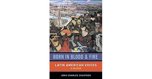 Born in Blood and Fire : Latin American Voices (Paperback) - image 1 of 1