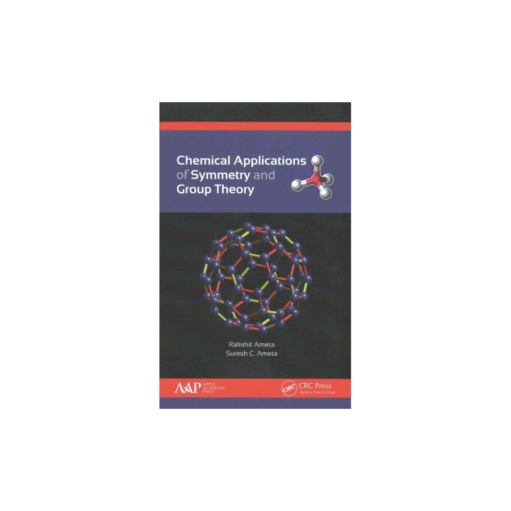 Chemical Applications of Symmetry and Group Theory (Hardcover) (Rakshit Ameta)