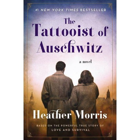 The Tattooist of Auschwitz - by  Heather Morris (Hardcover) - image 1 of 1