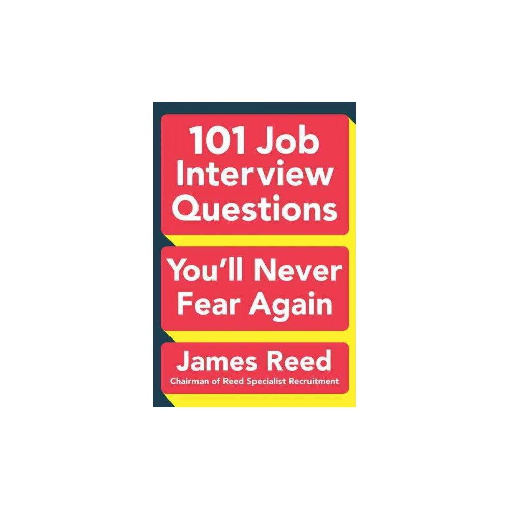101 Job Interview Questions You'll Never Fear Again (Paperback) (James Reed)