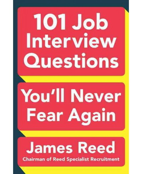 101 Job Interview Questions You'll Never Fear Again (Paperback) (James Reed) - image 1 of 1
