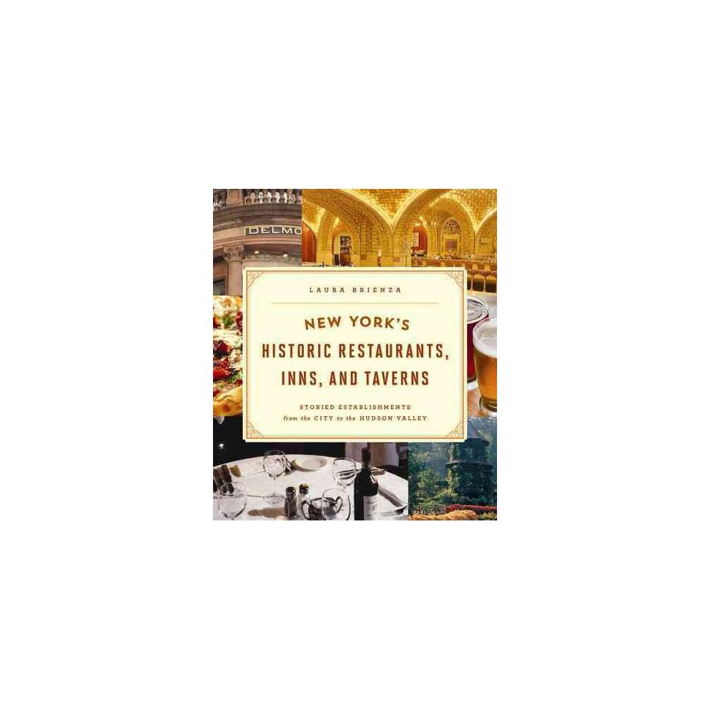 New York's Historic Restaurants, Inns & Taverns : Storied Establishments from the City to the Hudson