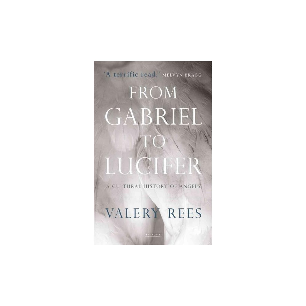 From Gabriel to Lucifer : A Cultural History of Angels (Paperback) (Valery Rees)