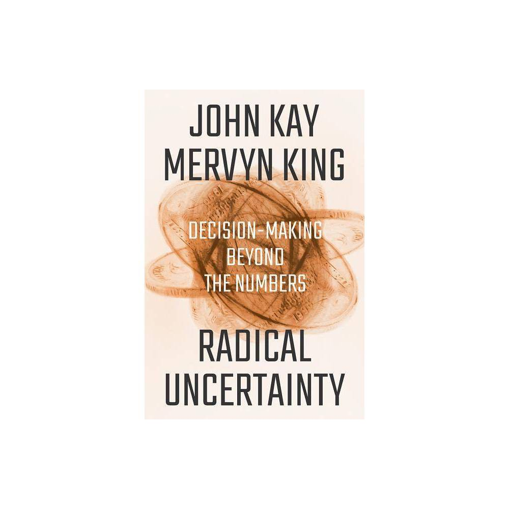 Radical Uncertainty By John Kay Mervyn King Hardcover