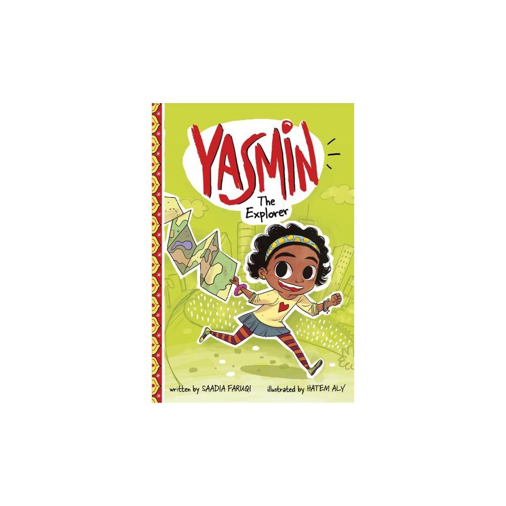 Yasmin the Explorer - (Yasmin) by Saadia Faruqi (Paperback)