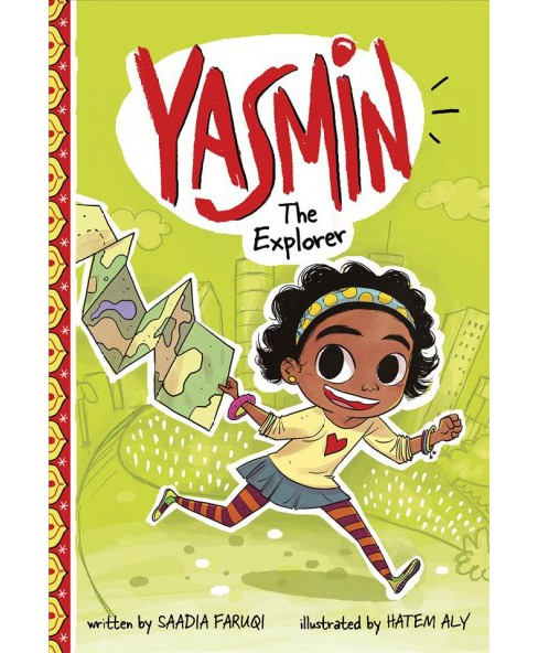 Yasmin the Explorer -  (Yasmin) by Saadia Faruqi (Paperback) - image 1 of 1
