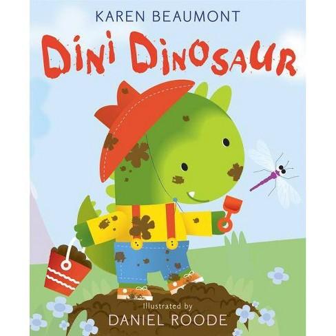 Dini Dinosaur - by  Karen Beaumont (Hardcover) - image 1 of 1
