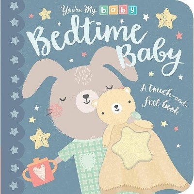 Bedtime Baby - (You're My Baby)(Hardcover)- by Tiger Tales