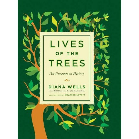 Lives of the Trees - by  Diana Wells (Hardcover) - image 1 of 1