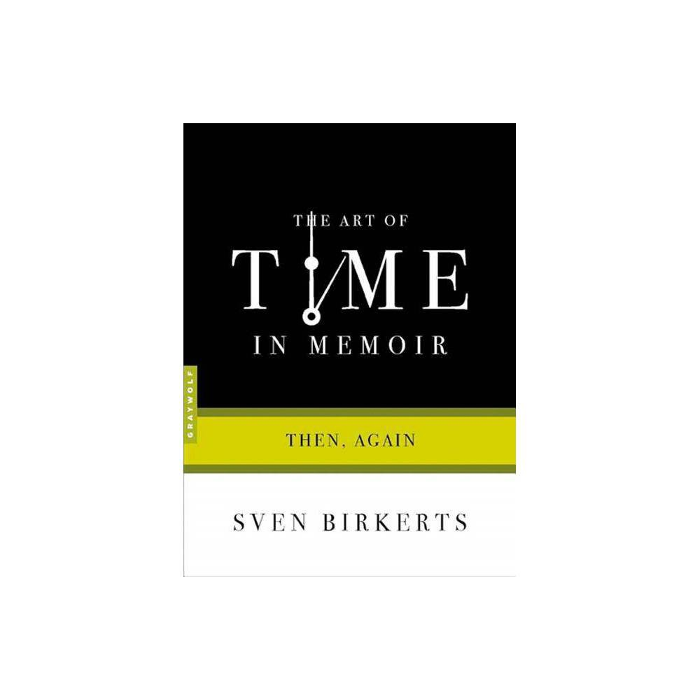 The Art Of Time In Memoir By Sven Birkerts Paperback