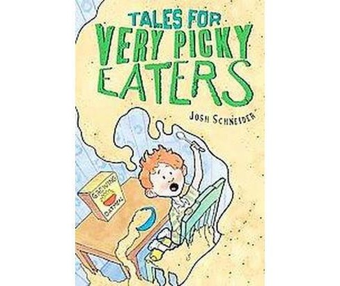Tales for Very Picky Eaters (School And Library) (Josh Schneider) - image 1 of 1