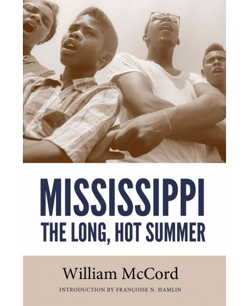 Mississippi : The Long, Hot Summer (Hardcover) (William McCord) - image 1 of 1