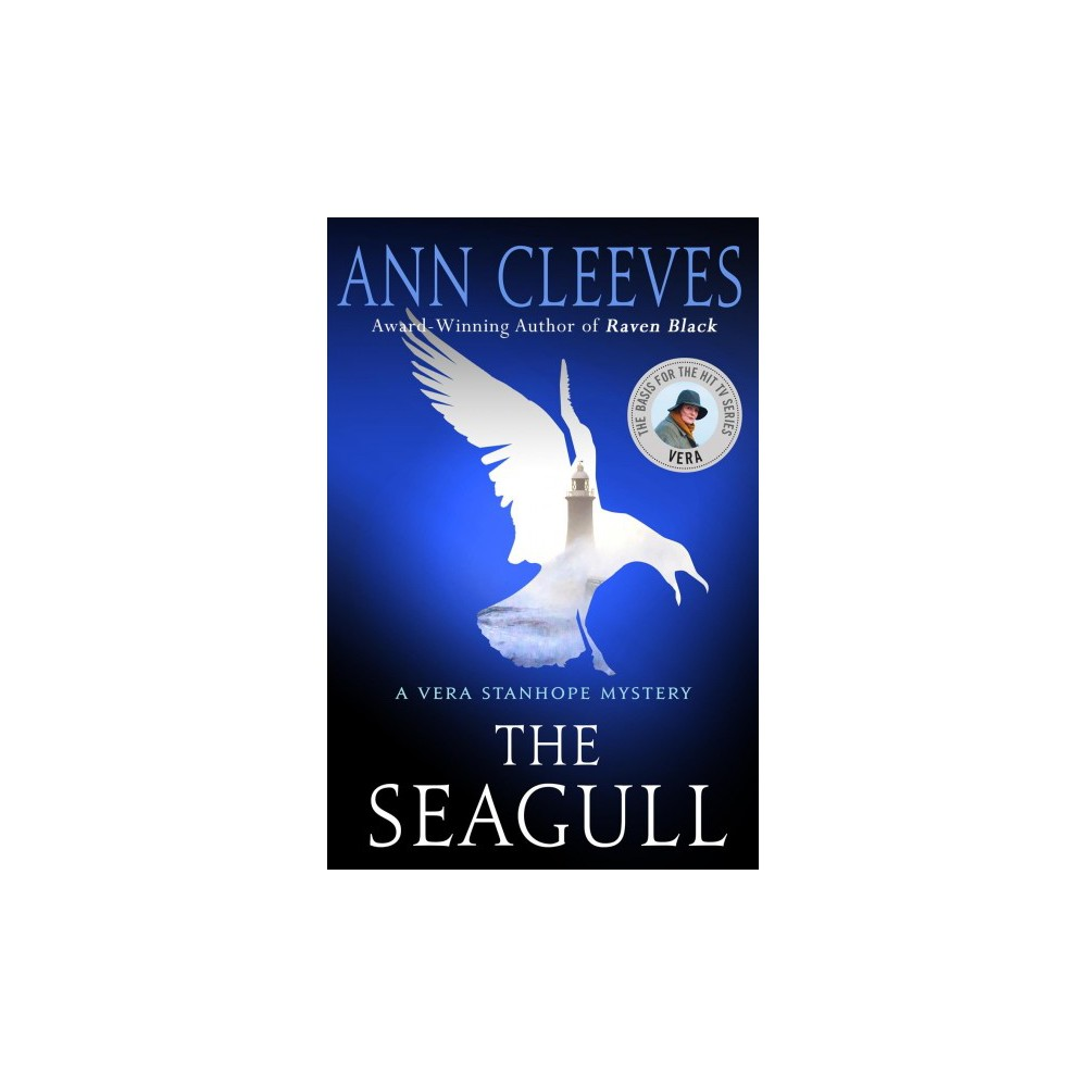 Seagull - (Vera Stanhope Mystery) by Ann Cleeves (Hardcover)