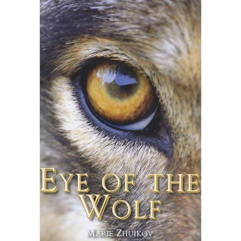 Eye of the Wolf - by  Marie Zhuikov (Paperback) - image 1 of 1