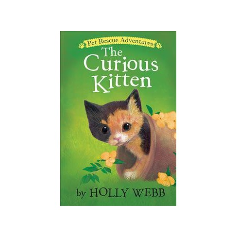 The Curious Kitten - (Pet Rescue Adventures) by  Holly Webb (Paperback) - image 1 of 1