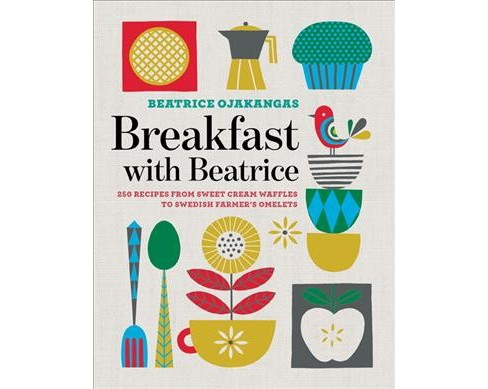Breakfast With Beatrice : 250 Recipes from Sweet Cream Waffles to Swedish Farmer's Omelets - (Paperback)  - image 1 of 1