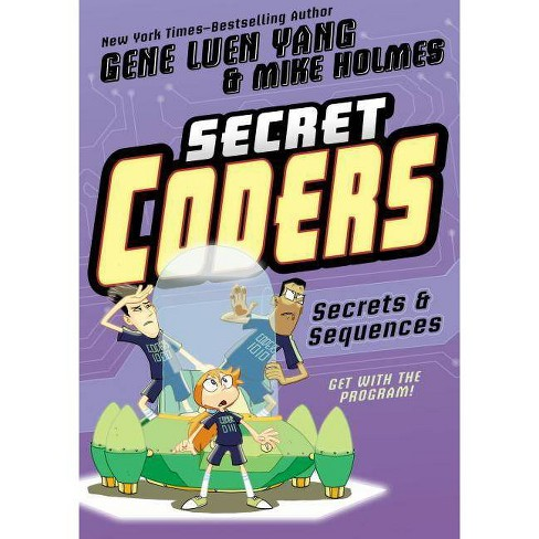 Secret Coders: Secrets & Sequences - by  Gene Luen Yang (Hardcover) - image 1 of 1