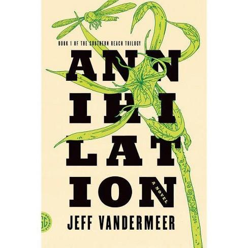 Annihilation - (Southern Reach Trilogy)by  Jeff VanderMeer (Paperback) - image 1 of 1