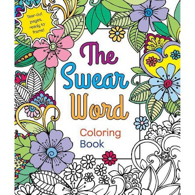 - The Swear Word Coloring Book - By Hannah Caner (Paperback) : Target