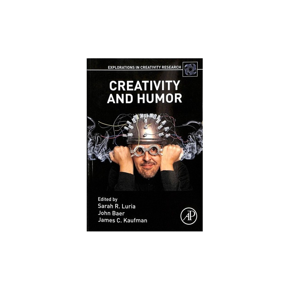 Creativity and Humor - (Explorations in Creativity Research) (Paperback)