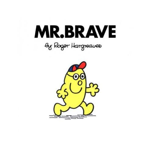 Mr. Brave - (Mr. Men and Little Miss) by  Roger Hargreaves (Paperback) - image 1 of 1
